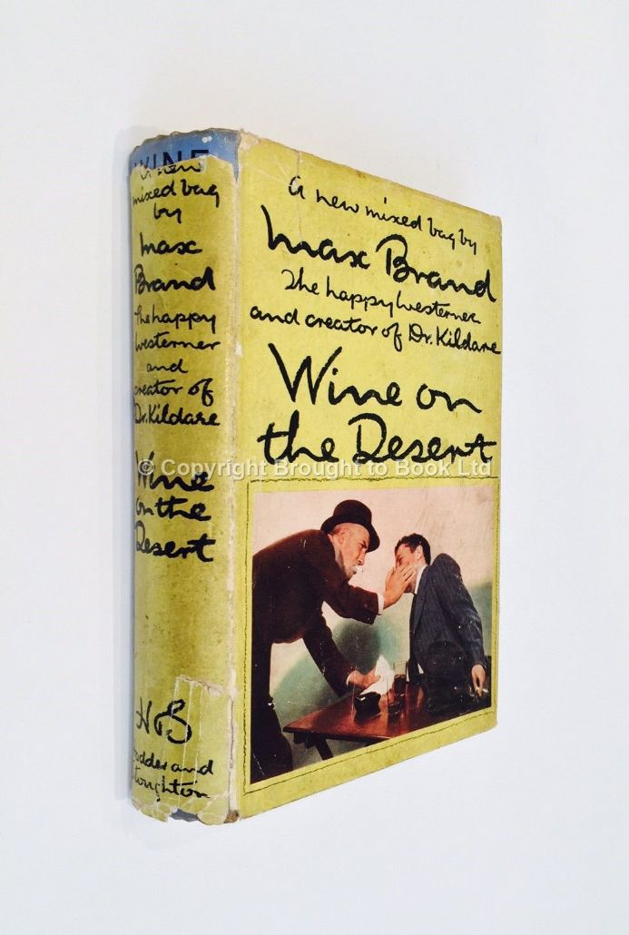 Wine on the Desert by Max Brand First Edition Hodder & Stoughton 1941